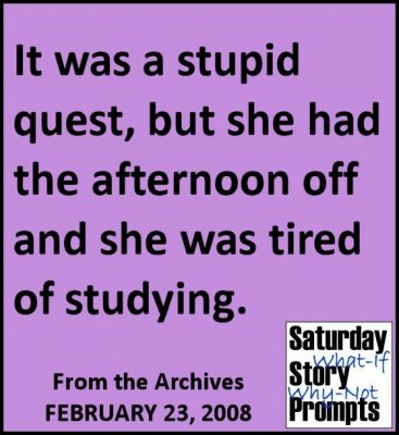 Saturday Story Prompts 02-23-2008