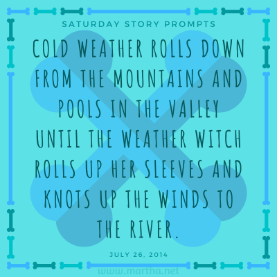 022 Saturday Story Prompts 2014-07-26