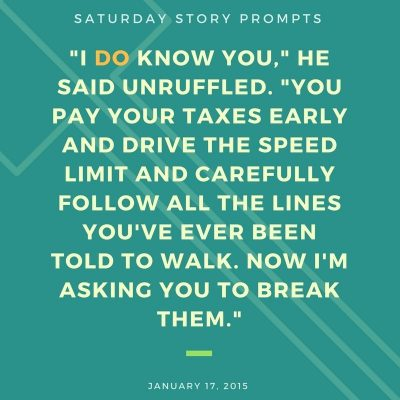 Saturday Story Prompts 2015-01-17
