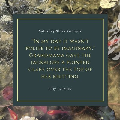 Saturday Story Prompts 07-16-2016