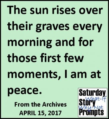 Saturday Story Prompts 04-15-2017
