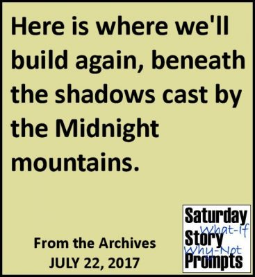 Saturday Story Prompts 07-22-2017