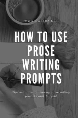 How to use prose writing prompts - Martha Bechtel
