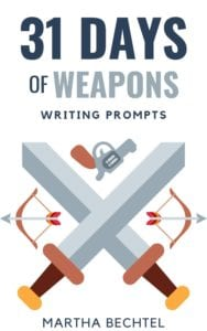 31 Days of Weapons - Writing Prompts by Martha Bechtel - eBook Cover