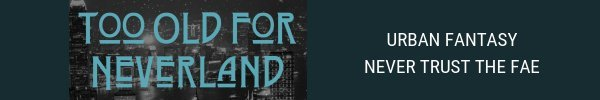 Too Old for Neverland new slim banner