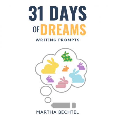 31 Days of Dreams - Writing Prompts by Martha Bechtel - Instagram