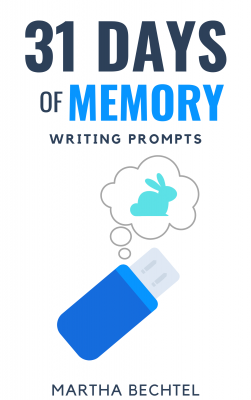 31 Days of Memory - Saturday Story Prompts - Martha Bechtel