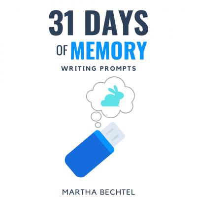 31 Days of Memory - Saturday Story Prompts - Martha Bechtel - Instagram