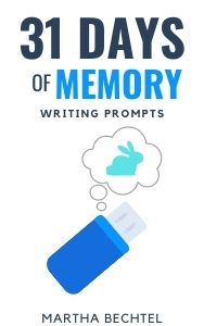 31 Days of Memory - Saturday Story Prompts - Martha Bechtel - Small 300
