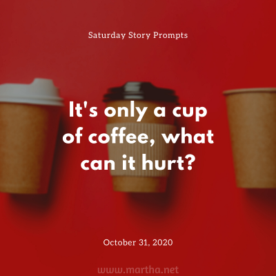 042 Saturday Story Prompts 2020-10-31