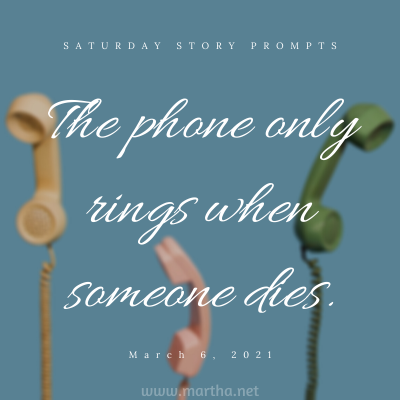 Saturday Story Prompts image for 2021-03-06. The phone only rings when someone dies. written by Martha Bechtel