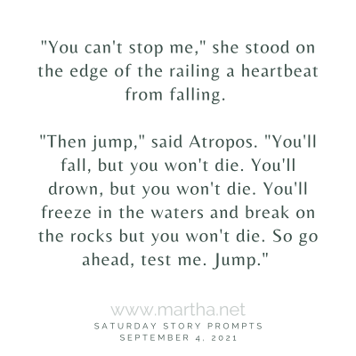 """""""You can't stop me,"""" she stood on the edge of the railing a heartbeat from falling. Saturday Story Prompt. September 4, 2021"""
